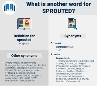sprouted, synonym sprouted, another word for sprouted, words like sprouted, thesaurus sprouted