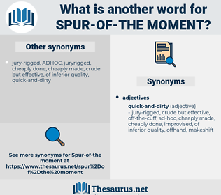 spur-of-the-moment, synonym spur-of-the-moment, another word for spur-of-the-moment, words like spur-of-the-moment, thesaurus spur-of-the-moment