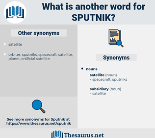 sputnik, synonym sputnik, another word for sputnik, words like sputnik, thesaurus sputnik