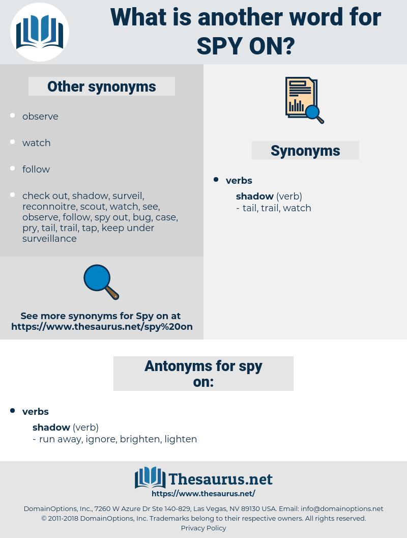 spy on, synonym spy on, another word for spy on, words like spy on, thesaurus spy on