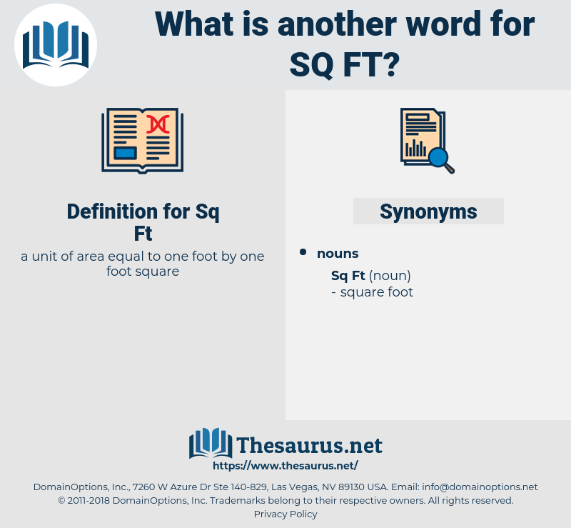 Sq Ft, synonym Sq Ft, another word for Sq Ft, words like Sq Ft, thesaurus Sq Ft