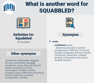 Squabbled, synonym Squabbled, another word for Squabbled, words like Squabbled, thesaurus Squabbled