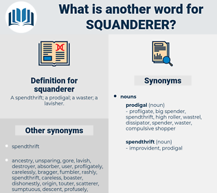 squanderer, synonym squanderer, another word for squanderer, words like squanderer, thesaurus squanderer