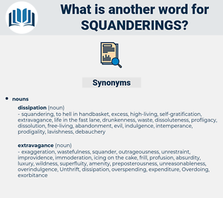 squanderings, synonym squanderings, another word for squanderings, words like squanderings, thesaurus squanderings