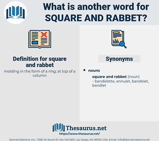 square and rabbet, synonym square and rabbet, another word for square and rabbet, words like square and rabbet, thesaurus square and rabbet