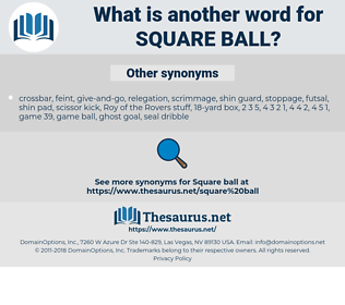square ball, synonym square ball, another word for square ball, words like square ball, thesaurus square ball
