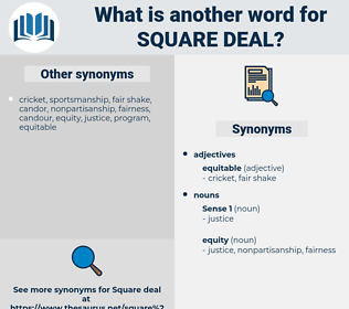 square deal, synonym square deal, another word for square deal, words like square deal, thesaurus square deal