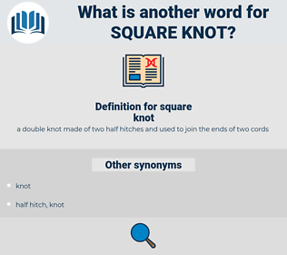 square knot, synonym square knot, another word for square knot, words like square knot, thesaurus square knot