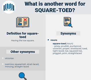 square-toed, synonym square-toed, another word for square-toed, words like square-toed, thesaurus square-toed
