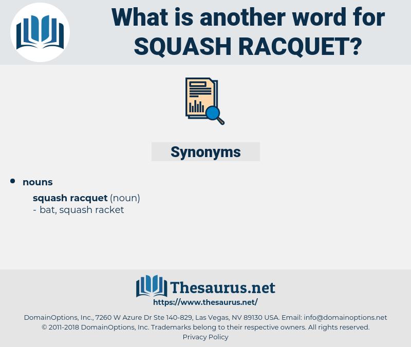 squash racquet, synonym squash racquet, another word for squash racquet, words like squash racquet, thesaurus squash racquet