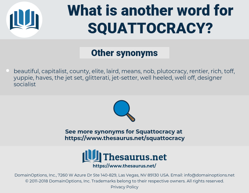 squattocracy, synonym squattocracy, another word for squattocracy, words like squattocracy, thesaurus squattocracy