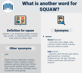 squaw, synonym squaw, another word for squaw, words like squaw, thesaurus squaw