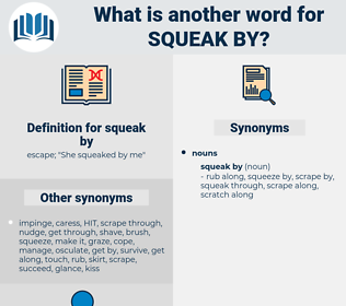 squeak by, synonym squeak by, another word for squeak by, words like squeak by, thesaurus squeak by