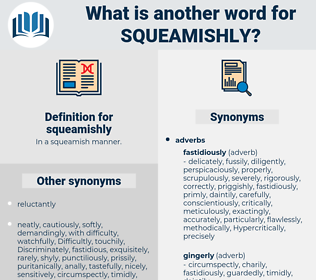 squeamishly, synonym squeamishly, another word for squeamishly, words like squeamishly, thesaurus squeamishly