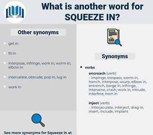 squeeze in, synonym squeeze in, another word for squeeze in, words like squeeze in, thesaurus squeeze in