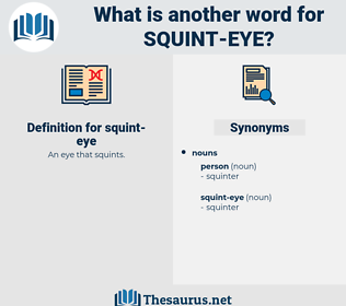 squint-eye, synonym squint-eye, another word for squint-eye, words like squint-eye, thesaurus squint-eye