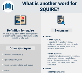 squire, synonym squire, another word for squire, words like squire, thesaurus squire