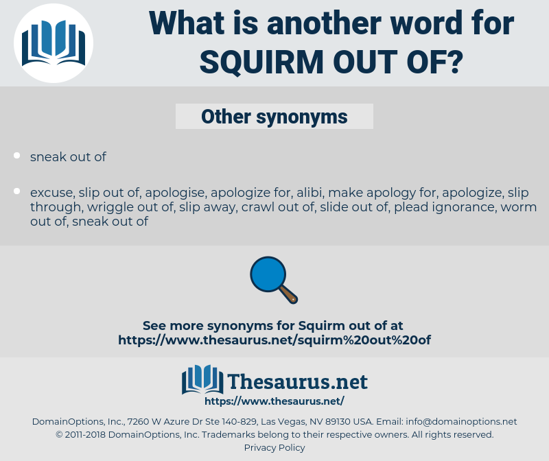squirm out of, synonym squirm out of, another word for squirm out of, words like squirm out of, thesaurus squirm out of
