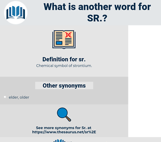 sr, synonym sr, another word for sr, words like sr, thesaurus sr