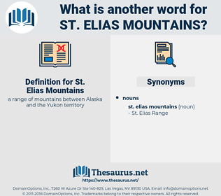 St. Elias Mountains, synonym St. Elias Mountains, another word for St. Elias Mountains, words like St. Elias Mountains, thesaurus St. Elias Mountains
