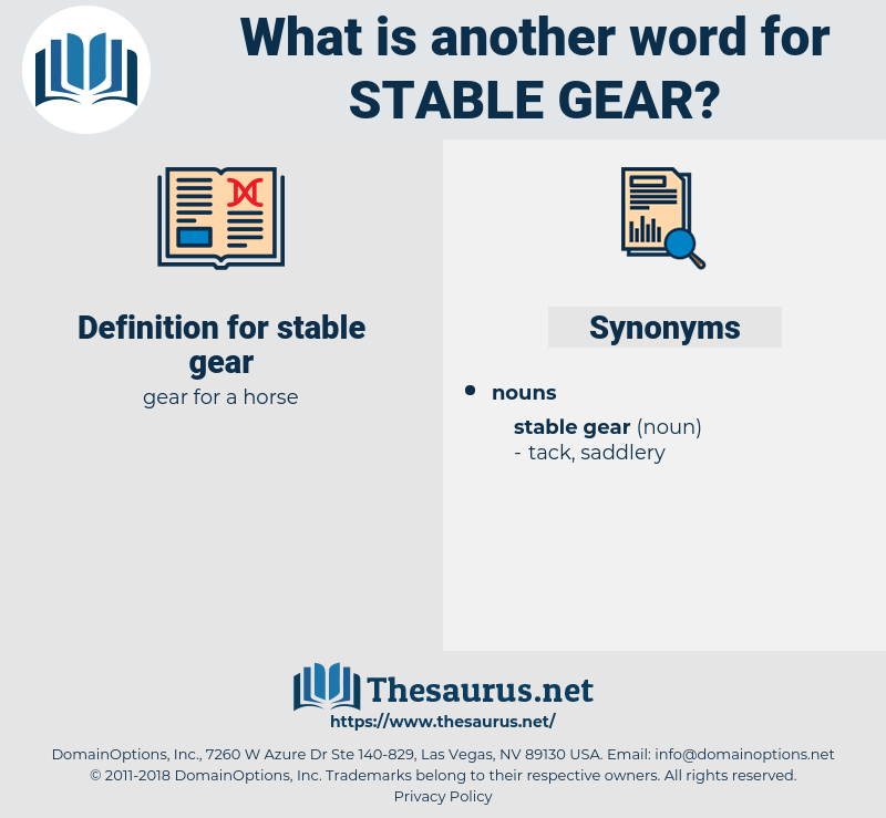 stable gear, synonym stable gear, another word for stable gear, words like stable gear, thesaurus stable gear