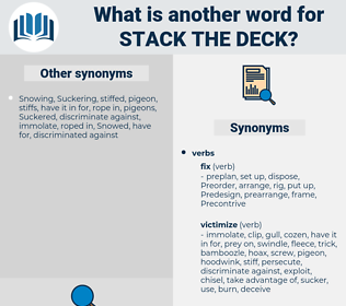 stack the deck, synonym stack the deck, another word for stack the deck, words like stack the deck, thesaurus stack the deck