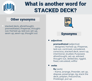 stacked deck, synonym stacked deck, another word for stacked deck, words like stacked deck, thesaurus stacked deck