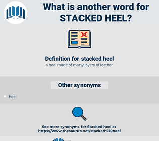 stacked heel, synonym stacked heel, another word for stacked heel, words like stacked heel, thesaurus stacked heel