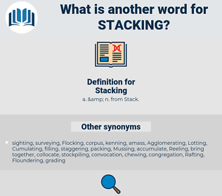 Stacking, synonym Stacking, another word for Stacking, words like Stacking, thesaurus Stacking
