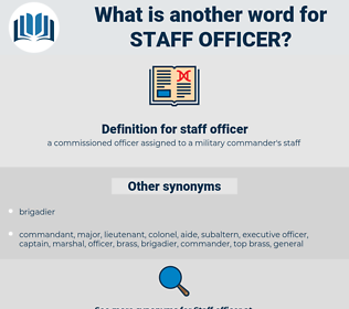 staff officer, synonym staff officer, another word for staff officer, words like staff officer, thesaurus staff officer