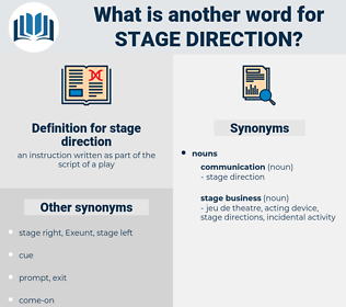 stage direction, synonym stage direction, another word for stage direction, words like stage direction, thesaurus stage direction