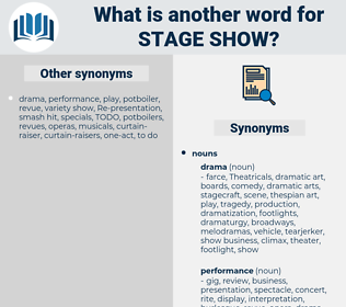 stage show, synonym stage show, another word for stage show, words like stage show, thesaurus stage show