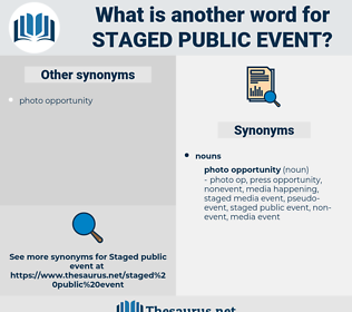 staged public event, synonym staged public event, another word for staged public event, words like staged public event, thesaurus staged public event