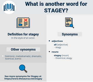 stagey, synonym stagey, another word for stagey, words like stagey, thesaurus stagey