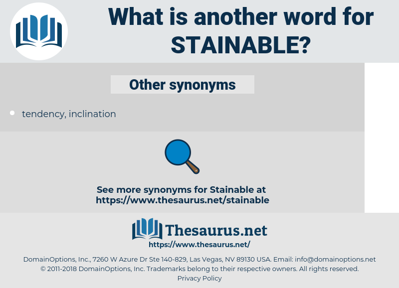 stainable, synonym stainable, another word for stainable, words like stainable, thesaurus stainable
