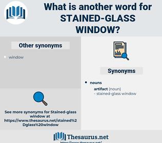 stained-glass window, synonym stained-glass window, another word for stained-glass window, words like stained-glass window, thesaurus stained-glass window