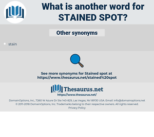 stained spot, synonym stained spot, another word for stained spot, words like stained spot, thesaurus stained spot