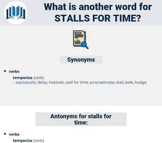 stalls for time, synonym stalls for time, another word for stalls for time, words like stalls for time, thesaurus stalls for time