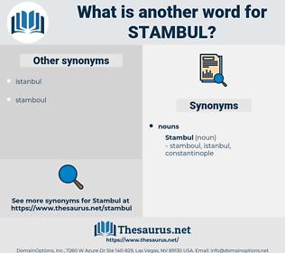 stambul, synonym stambul, another word for stambul, words like stambul, thesaurus stambul