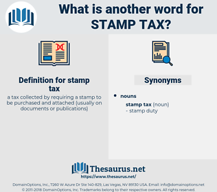 stamp tax, synonym stamp tax, another word for stamp tax, words like stamp tax, thesaurus stamp tax