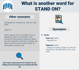 stand on, synonym stand on, another word for stand on, words like stand on, thesaurus stand on