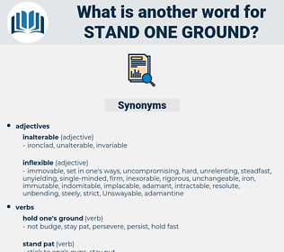 stand one ground, synonym stand one ground, another word for stand one ground, words like stand one ground, thesaurus stand one ground