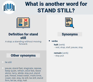 stand still, synonym stand still, another word for stand still, words like stand still, thesaurus stand still