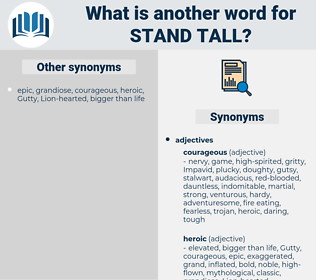 stand tall, synonym stand tall, another word for stand tall, words like stand tall, thesaurus stand tall