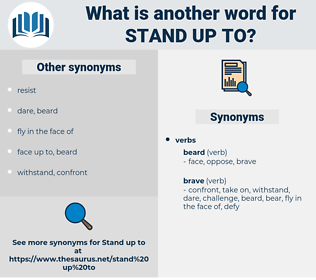 stand up to, synonym stand up to, another word for stand up to, words like stand up to, thesaurus stand up to