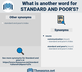 standard and poor's, synonym standard and poor's, another word for standard and poor's, words like standard and poor's, thesaurus standard and poor's