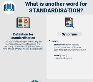 standardisation, synonym standardisation, another word for standardisation, words like standardisation, thesaurus standardisation