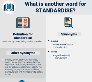 standardise, synonym standardise, another word for standardise, words like standardise, thesaurus standardise
