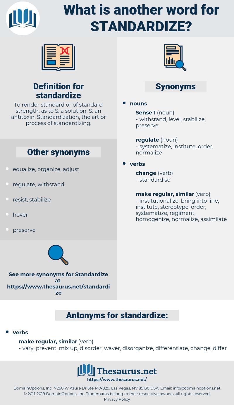 standardize, synonym standardize, another word for standardize, words like standardize, thesaurus standardize
