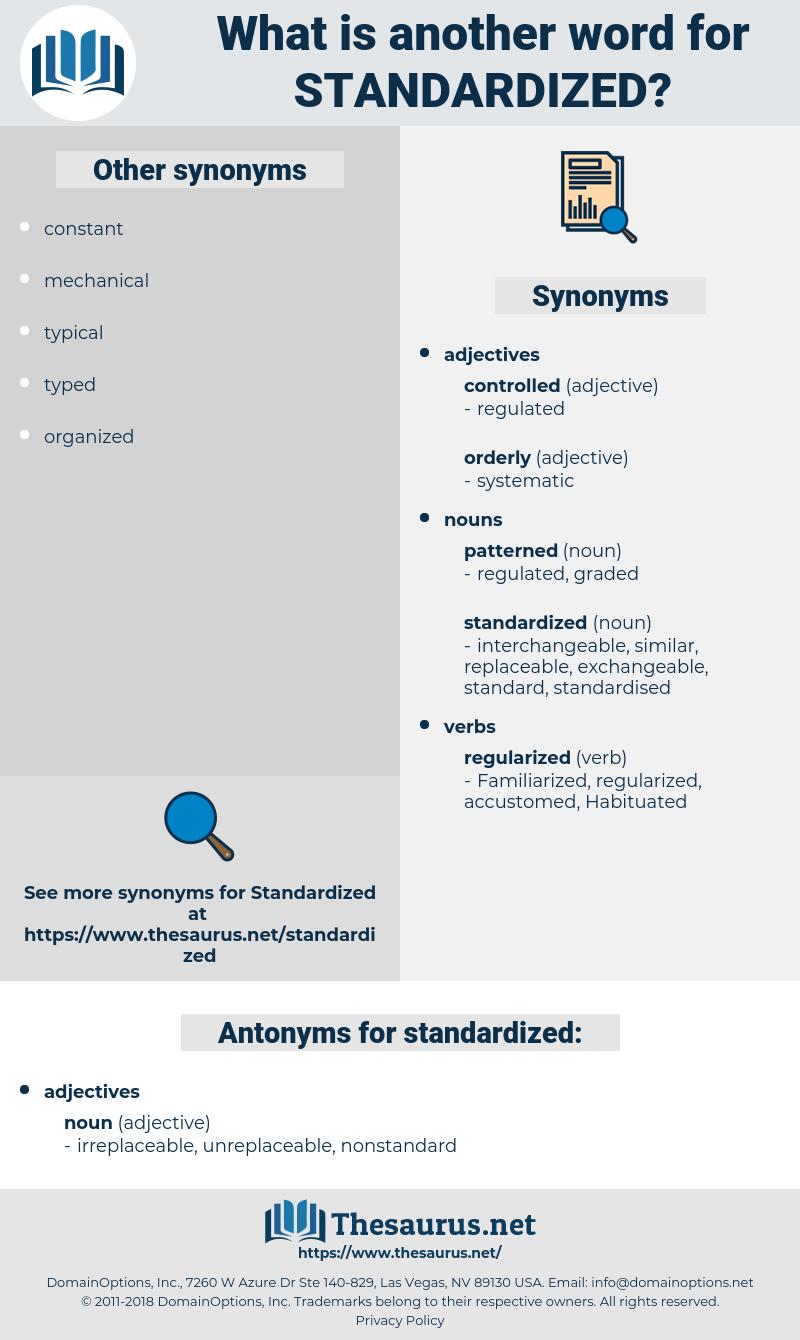 standardized, synonym standardized, another word for standardized, words like standardized, thesaurus standardized